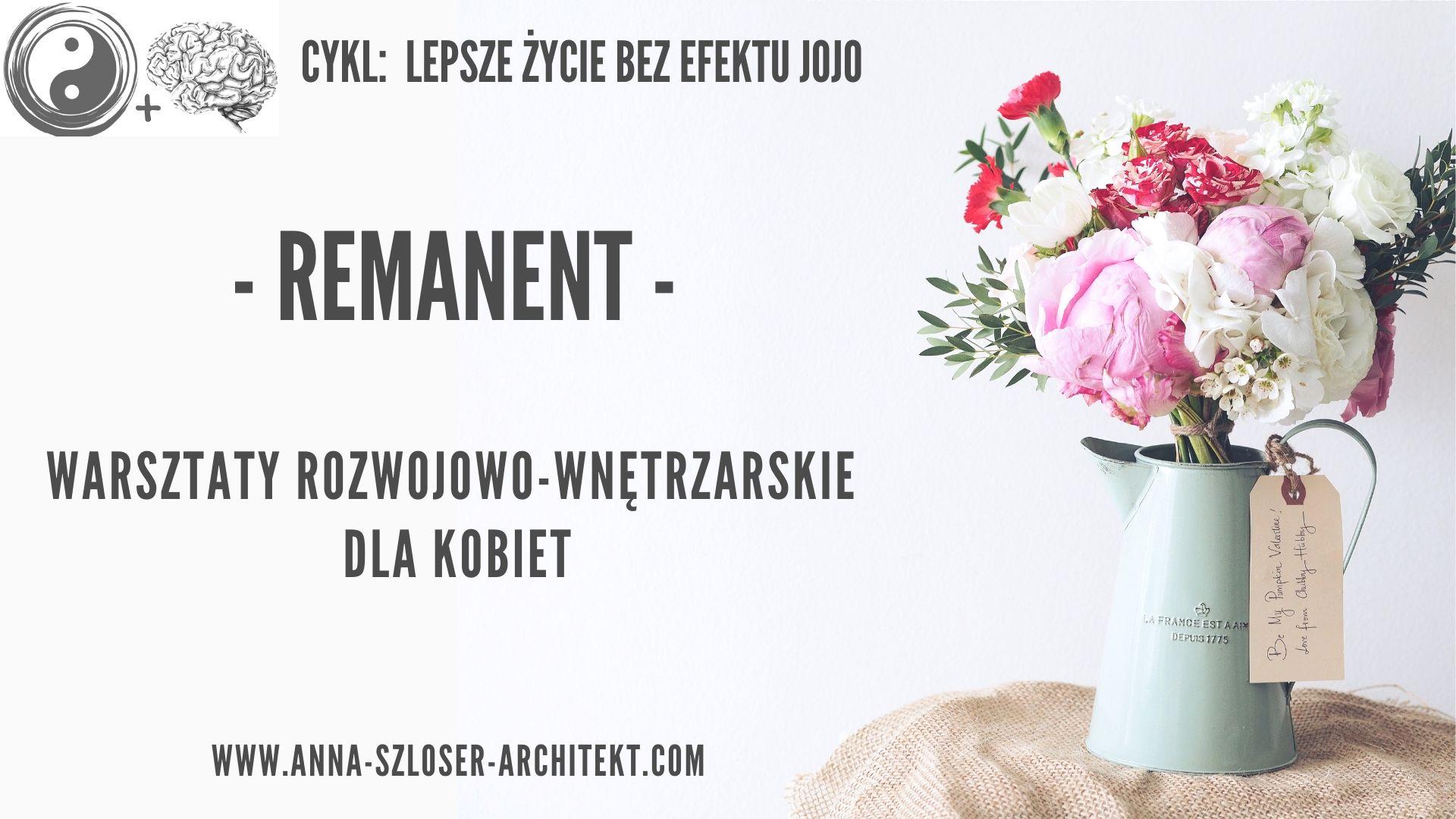 """! WARSZTATY ROZWOJOWO-WNĘTRZARSKIE DLA KOBIET """"REMANENT""""!"""